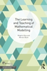 The Learning and Teaching of Mathematical Modelling - eBook