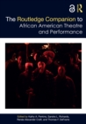 The Routledge Companion to African American Theatre and Performance - eBook