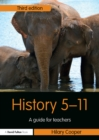 History 5-11 : A Guide for Teachers - eBook