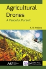 Agricultural Drones : A Peaceful Pursuit - eBook