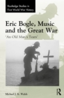 Eric Bogle, Music and the Great War : 'An Old Man's Tears' - eBook