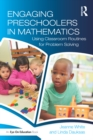 Engaging Preschoolers in Mathematics : Using Classroom Routines for Problem Solving - eBook