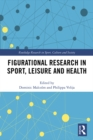 Figurational Research in Sport, Leisure and Health - eBook