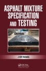 Asphalt Mixture Specification and Testing - eBook
