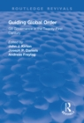Guiding Global Order : G8 Governance in the Twenty-First Century - eBook