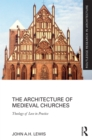 The Architecture of Medieval Churches : Theology of Love in Practice - eBook