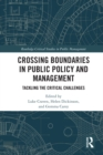 Crossing Boundaries in Public Policy and Management : Tackling the Critical Challenges - eBook