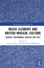 Muzio Clementi and British Musical Culture : Sources, Performance Practice and Style - eBook