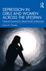 Depression in Girls and Women Across the Lifespan : Treatment Essentials for Mental Health Professionals - eBook