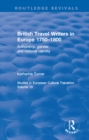 British Travel Writers in Europe 1750-1800: Authorship, Gender, and National Identity : Authorship, Gender, and National Identity - eBook