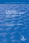 A New Public Management in Mexico : Towards a Government that Produces Results - eBook