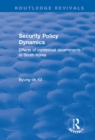 Security Policy Dynamics : Effects of Contextual Determinants to South Korea - eBook
