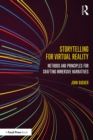 Storytelling for Virtual Reality : Methods and Principles for Crafting Immersive Narratives - eBook