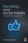 Friendship and Social Media : A Philosophical Exploration - eBook