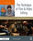 The Technique of Film and Video Editing : History, Theory, and Practice - eBook
