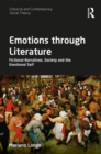 Emotions through Literature : Fictional Narratives, Society and the Emotional Self - eBook