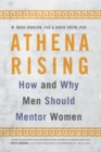 Athena Rising : How and Why Men Should Mentor Women - eBook