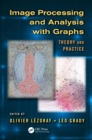 Image Processing and Analysis with Graphs : Theory and Practice - eBook