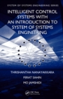 Intelligent Control Systems with an Introduction to System of Systems Engineering - eBook