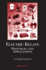 Electric Relays : Principles and Applications - eBook