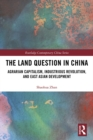 The Land Question in China : Agrarian Capitalism, Industrious Revolution, and East Asian Development - eBook