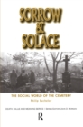 Sorrow and Solace : The Social World of the Cemetery - eBook