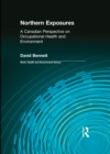 Northern Exposures : A Canadian Perspective on Occupational Health and Environment - eBook