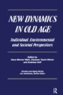 New Dynamics in Old Age : Individual, Environmental and Societal Perspectives - eBook