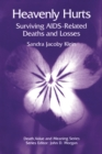 Heavenly Hurts : Surviving AIDS-related Deaths and Losses - eBook