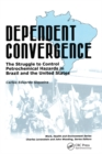 Dependent Convergence : The Struggle to Control Petrochemical Hazards in Brazil and the United States - eBook
