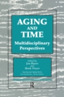 Aging and Time : Multidisciplinary Perspectives, Illustrated Edition - eBook