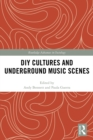 DIY Cultures and Underground Music Scenes - eBook