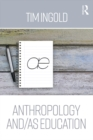 Anthropology and/as Education - eBook