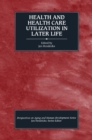 Health and Health Care Utilization in Later Life - eBook