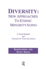 Diversity : New Approaches to Ethnic Minority Aging - eBook