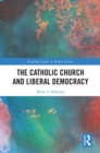 The Catholic Church and Liberal Democracy - eBook