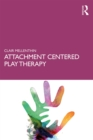 Attachment Centered Play Therapy - eBook