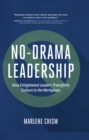 No-Drama Leadership : How Enlightened Leaders Transform Culture in the Workplace - eBook