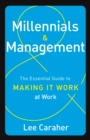 Millennials & Management : The Essential Guide to Making it Work at Work - eBook