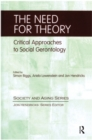 The Need for Theory : Critical Approaches to Social Gerontology - eBook