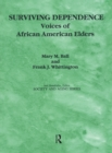 Surviving Dependence : Voices of African American Elders - eBook