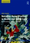 Narrative-Based Practice in Health and Social Care : Conversations Inviting Change - eBook