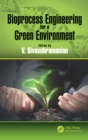 Bioprocess Engineering for a Green Environment - eBook