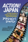 Action! Japan : A Field Guide to Using Japanese in the Community - eBook