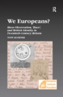 We Europeans?  Mass-Observation, Race and British Identity in the Twentieth Century : Mass-Observation, Race and British Identity in the Twentieth Century - eBook