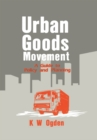 Urban Goods Movement : A Guide to Policy and Planning - eBook
