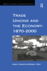 Trade Unions and the Economy: 1870-2000 - eBook