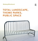 Total Landscape, Theme Parks, Public Space - eBook