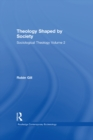 Theology Shaped by Society : Sociological Theology Volume 2 - eBook