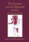 The Victorians and the Eighteenth Century : Reassessing the Tradition - eBook